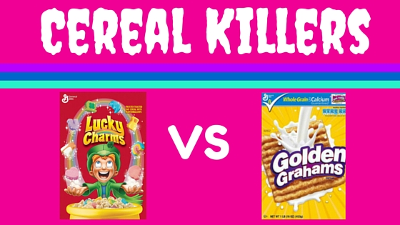 Cereal Killers; Lucky Charms; Golden Grahams