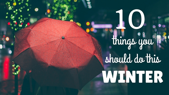 10 things to do this winter