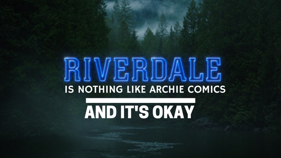 Riverdale The CW Netflix Archie Comics Adaptation