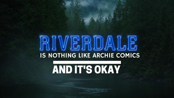 Riverdale The CW Netflix Archie Comics Adaptation